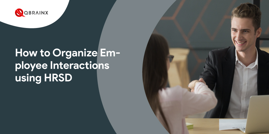 Employee Interactions using HRSD