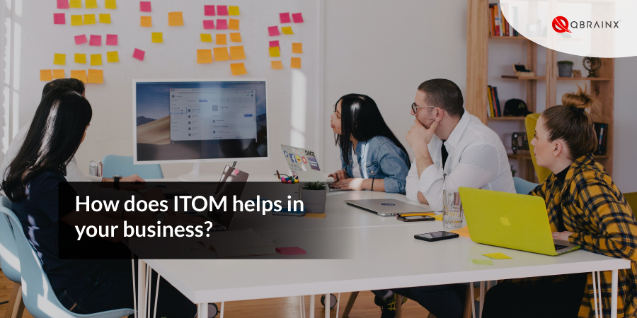 ITOM helps in your business